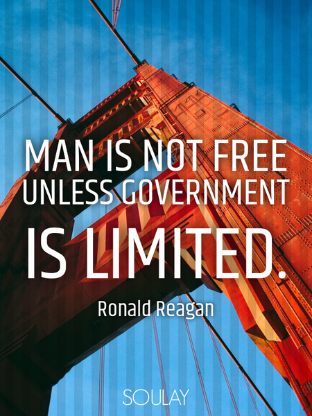 Man is not free unless government is limited. (Poster)