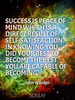 Success is peace of mind which is a direct result of self-satisfact... - Quote Poster