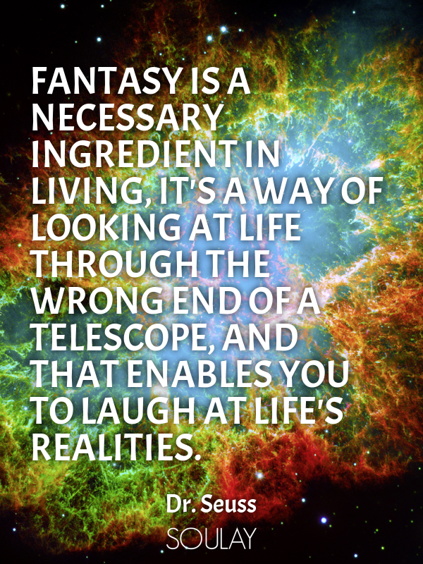 Fantasy is a necessary ingredient in living, it's a way of looking ... - Quote Poster