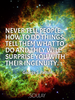 Never tell people how to do things. Tell them what to do and they w... - Quote Poster