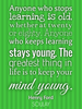Anyone who stops learning is old, whether at twenty or eighty. Anyo... - Quote Poster