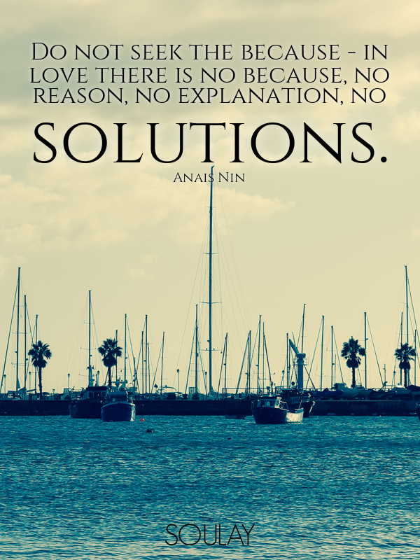 Do not seek the because - in love there is no because, no reason, n... - Quote Poster