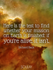 Here is the test to find whether your mission on Earth is finished:... - Quote Poster