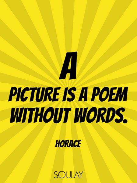 A picture is a poem without words. (Poster)
