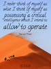 I never think of myself as wise. I think of myself as possessing a ... - Quote Poster