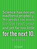 Science has not yet mastered prophecy. We predict too much for the ... - Quote Poster