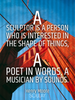A sculptor is a person who is interested in the shape of things, a ... - Quote Poster