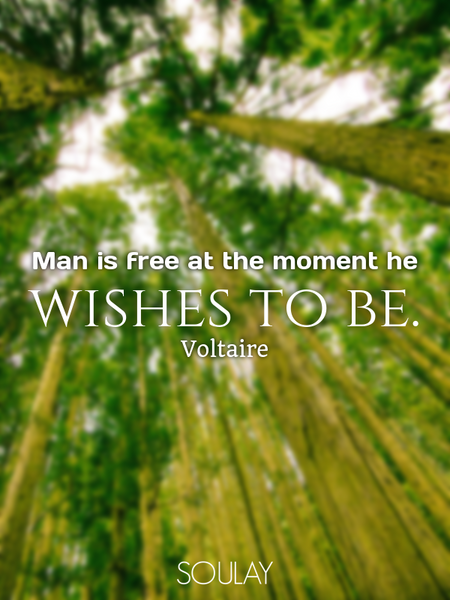 Man is free at the moment he wishes to be. (Poster)