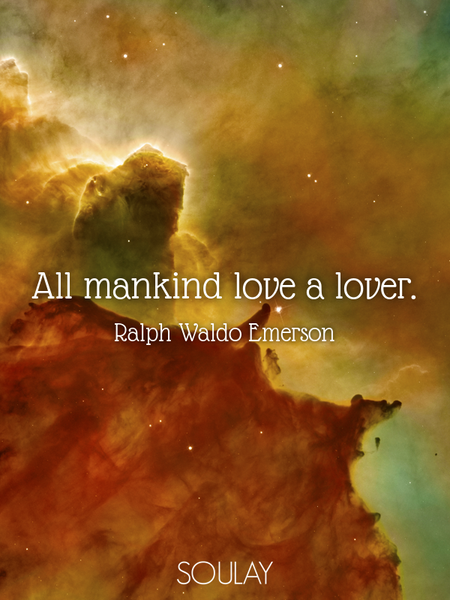 All mankind love a lover. (Poster)