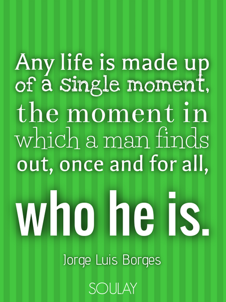 Any life is made up of a single moment, the moment in which a man finds out, once and for all, wh... (Poster)