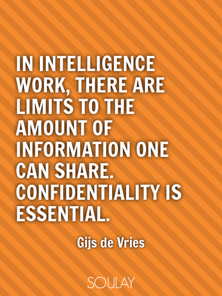 In intelligence work, there are limits to the amount of information one can share. Confidentialit... (Poster)