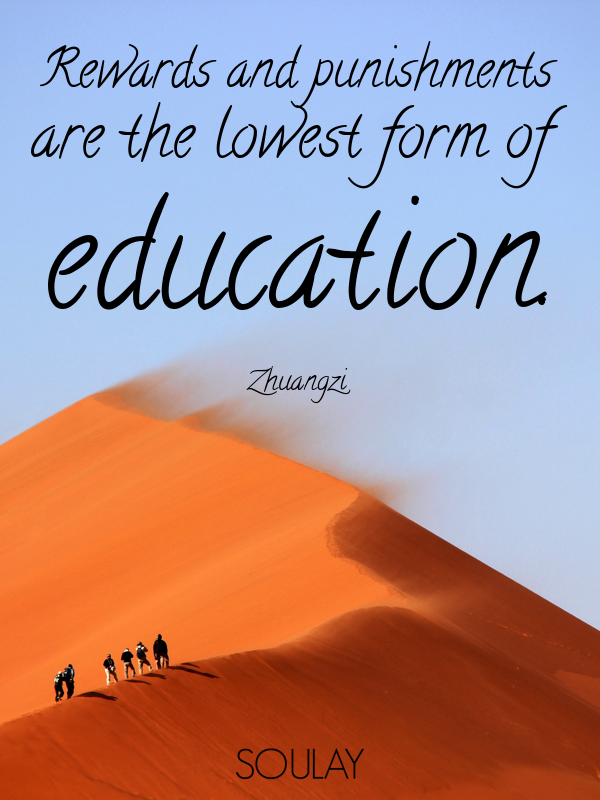 Rewards and punishments are the lowest form of education. (Poster ...