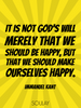 It is not God's will merely that we should be happy, but that we sh... - Quote Poster