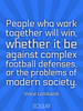People who work together will win, whether it be against complex fo... - Quote Poster