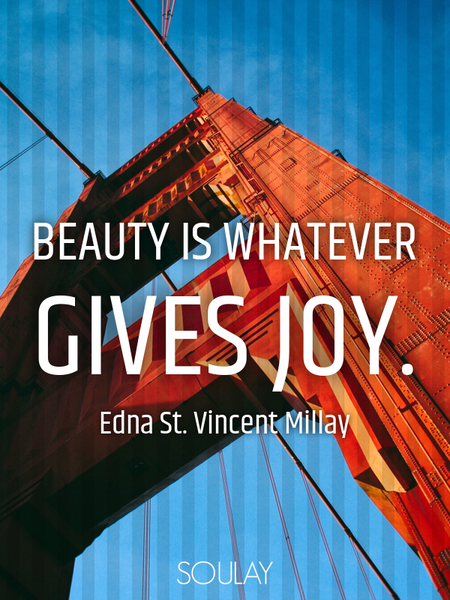 Beauty is whatever gives joy. (Poster)