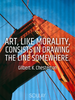 Art, like morality, consists in drawing the line somewhere. - Quote Poster
