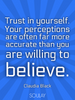 Trust in yourself. Your perceptions are often far more accurate tha... - Quote Poster