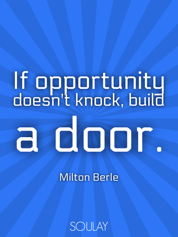 If Opportunity Doesnt Knock Build A Door Poster Soulay