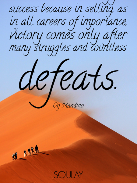 Obstacles are necessary for success because in selling, as in all careers of importance, victory ... (Poster)