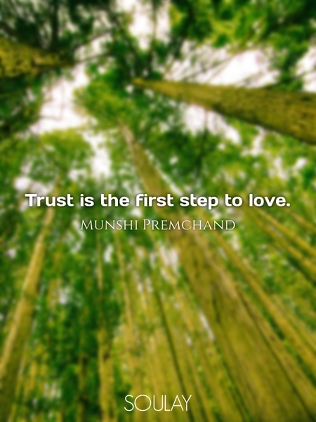 Trust is the first step to love. (Poster)