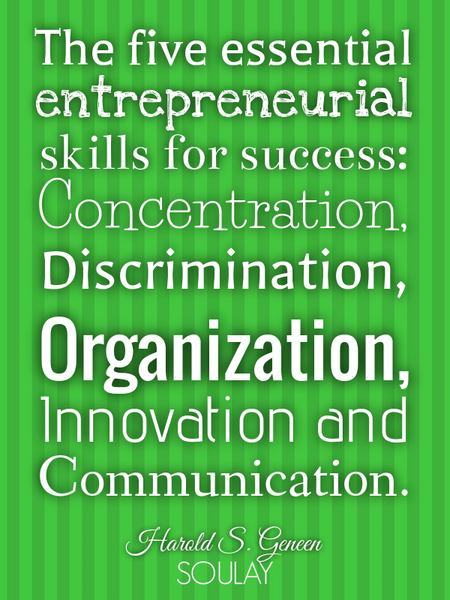 The five essential entrepreneurial skills for success: Concentration, Discrimination, Organizatio... (Poster)