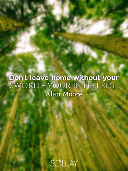 Don't leave home without your sword - your intellect. (Poster)