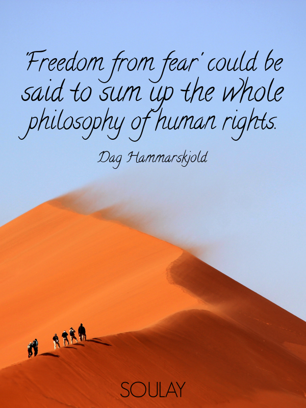 'Freedom from fear' could be said to sum up the whole philosophy of... - Quote Poster