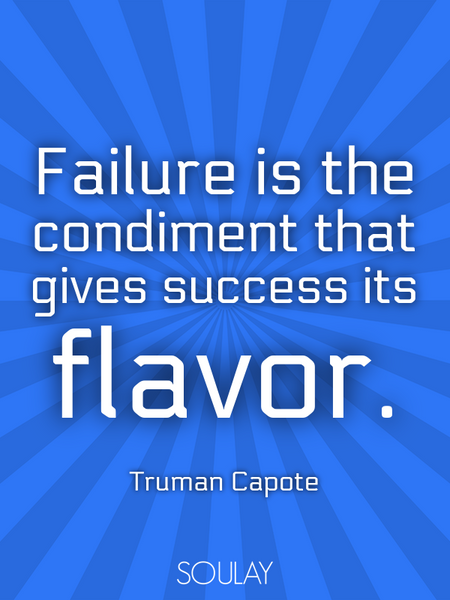 Failure is the condiment that gives success its flavor. (Poster)