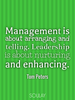 Management is about arranging and telling. Leadership is about nurt... - Quote Poster