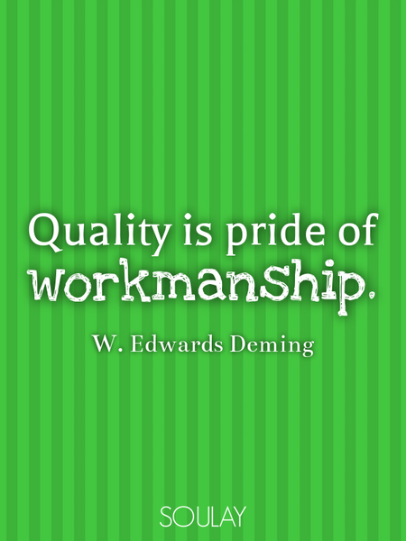 Quality is pride of workmanship. (Poster)