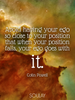 Avoid having your ego so close to your position that when your posi... - Quote Poster
