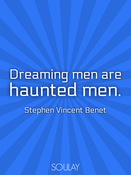 Dreaming men are haunted men. (Poster)