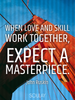 When love and skill work together, expect a masterpiece. - Quote Poster