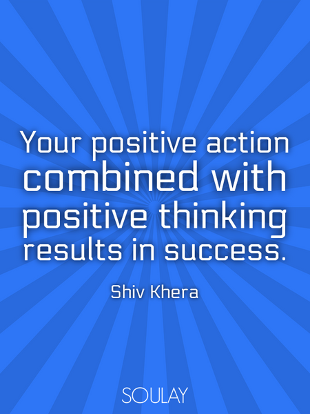Your positive action combined with positive thinking results in success. (Poster)