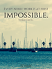 Every noble work is at first impossible. - Quote Poster
