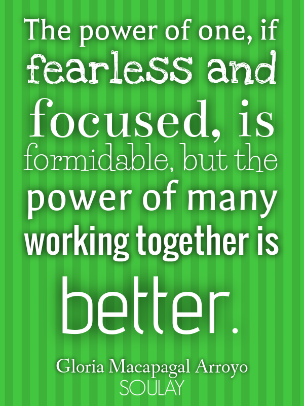 The Power Of One If Fearless And Focused Is Formidable But The