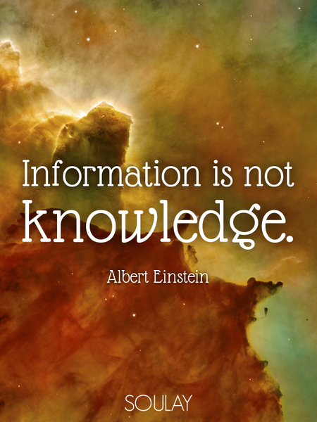 Information is not knowledge. (Poster)
