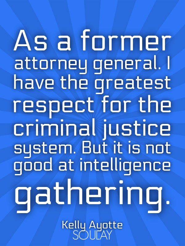 As a former attorney general. I have the greatest respect for the c... - Quote Poster