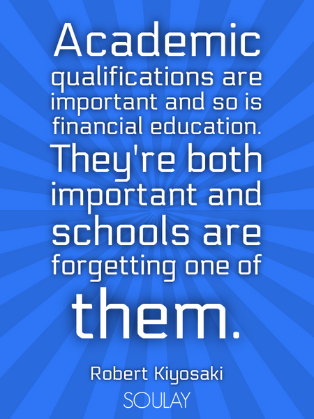 Academic qualifications are important and so is financial education. They're both important and s... (Poster)