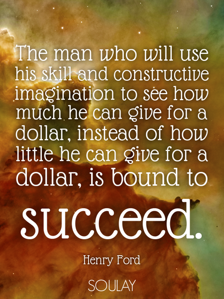The man who will use his skill and constructive imagination to see how much he can give for a dol... (Poster)