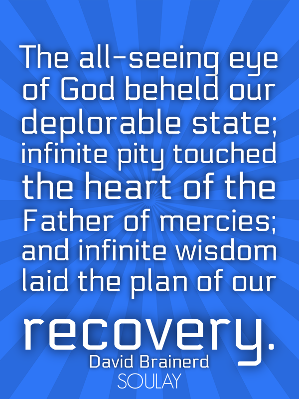 The all-seeing eye of God beheld our deplorable state; infinite pit... - Quote Poster