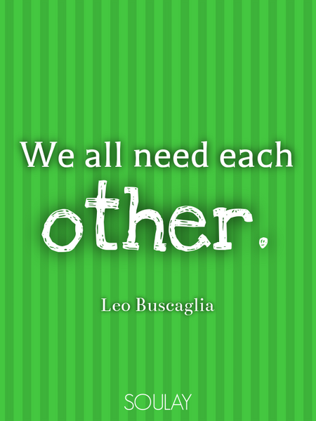 We all need each other. (Poster)