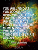 You will find as you look back upon your life that the moments when... - Quote Poster