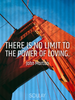 There is no limit to the power of loving. - Quote Poster