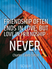 Friendship often ends in love; but love in friendship - never. - Quote Poster