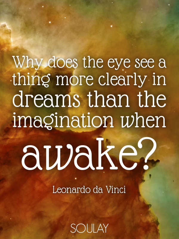 Why does the eye see a thing more clearly in dreams than the imagin... - Quote Poster