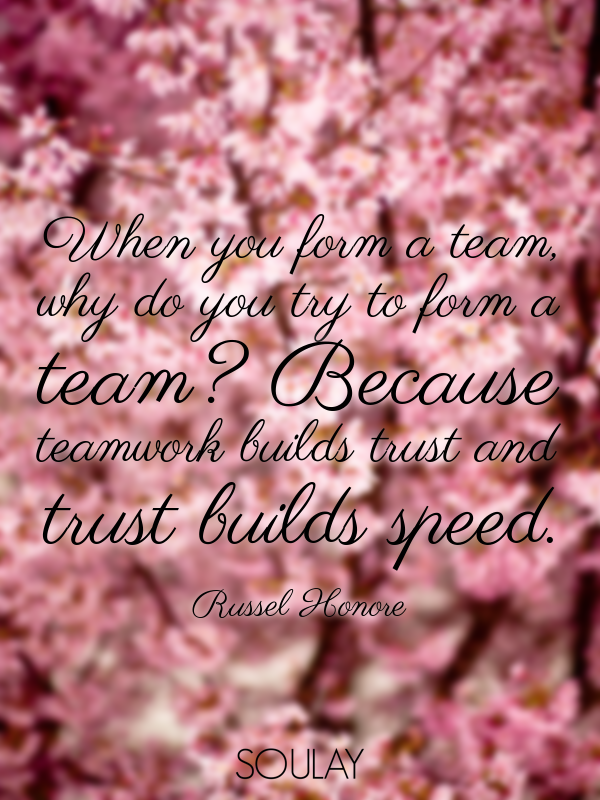 When you form a team, why do you try to form a team? Because teamwo... - Quote Poster