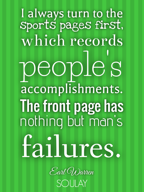 I always turn to the sports pages first, which records people's acc... - Quote Poster