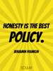 Honesty is the best policy. - Quote Poster