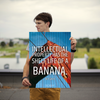 Intellectual property has the shelf life of a banana. - 18x24 Poster